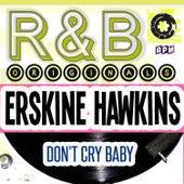 R & B Originals - Don't Cry Baby von Erskine Hawkins