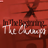 In The Beginning... by The Champs