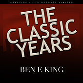 The Classic Years de Ben E. King