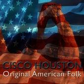 Original American Folk by Cisco Houston