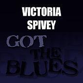 Got the Blues by Victoria Spivey