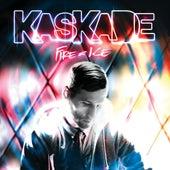 Fire & Ice von Kaskade