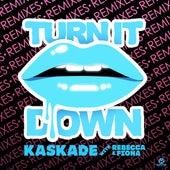 Turn It Down von Kaskade