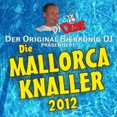 DJ Düse - der Original Bierkönig DJ präsentiert: Die Mallorca-Knaller 2012 by Various Artists