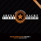Arena Tirol Goes Nachtschicht Vol. 1 (Mixed by Chris Montana) von Various Artists