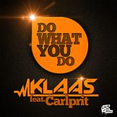 Do What You Do by Klaas
