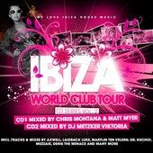 Ibiza World Club Tour CD Series Vol. 2 (CD 1 mixed by Chris Montana & Matt Myer CD 2 mixed by DJ Metzker Viktoria) von Various Artists