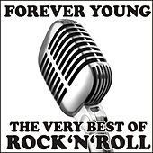 Forever Young! The Very Best Of Rock'n'Roll (Digital Remastered) by Various Artists