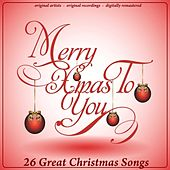 Merry X-Mas to You (26 Great Christmas Songs) de Various Artists