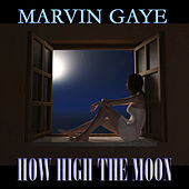 How High the Moon (19 Original Songs) von Marvin Gaye