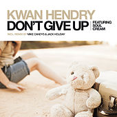 Don't Give Up von Kwan Hendry