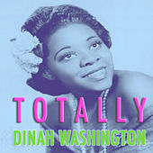 Totally Dinah Washington by Dinah Washington