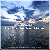 Lounge Terrace Vol. 2 - Extra Fine Bossa Nova Selection For Exclusive People von Various Artists