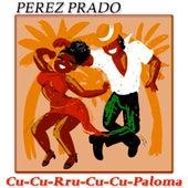 Cu-Cu-Rru-Cu-Cu-Paloma de Perez Prado