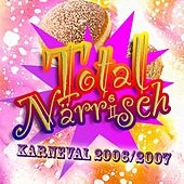 Total Närrisch! Karneval 2006/2007 von Various Artists