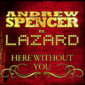 Here without You by Andrew Spencer