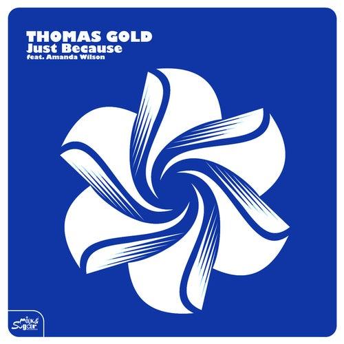 Just Because von Thomas Gold