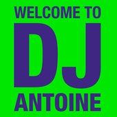 Welcome to DJ Antoine von Various Artists