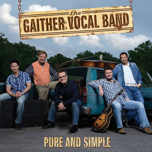 Pure and Simple by Gaither Vocal Band