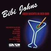 Aber nachts in der Bar de Bibi Johns