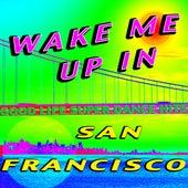 Wake Me Up in San Francisco de Various Artists