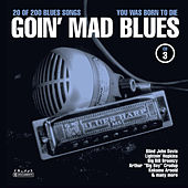 Goin' Mad Blues Vol. 3 by Various Artists