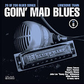 Goin' Mad Blues Vol. 6 by Various Artists