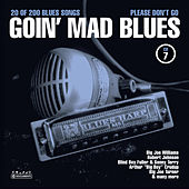 Goin' Mad Blues Vol. 7 by Various Artists