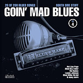 Goin' Mad Blues Vol. 4 by Various Artists