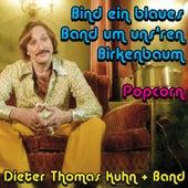 Bind ein blaues Band um uns'ren Birkenbaum von Dieter Thomas Kuhn