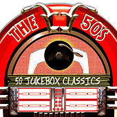 The 50s (50 Jukebox Classics) by Various Artists