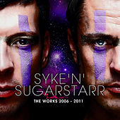 Syke'n'Sugarstarr - The Works 2006 - 2011 von Various Artists