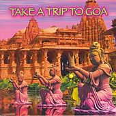 Take a Trip to Goa by Various Artists