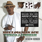 Vengo a Cobrar by Mellow Man Ace