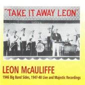 Take It Away Leon de Leon McAuliffe & His Boys...