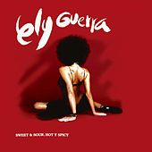 Sweet & Sour, Hot Y Spicy by Ely Guerra