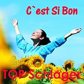 Top Schlager - C'est Si Bon von Various Artists