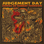 Judgement Day: Songs of Robert Johnson de Various Artists