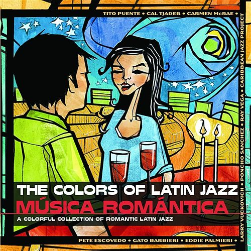 Colors of Latin Jazz: M?sica Rom?ica by Various Artists