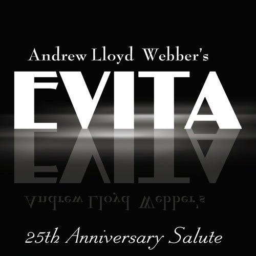 Evita: 25th Anniversary Salute by Andrew Lloyd Webber