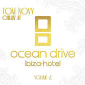 Tom Novy - Chillin' At Ocean Drive Ibiza Hotel Vol. 2 von Various Artists