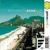 Pure Brazil: Instrumental Bossa Nova by Various Artists
