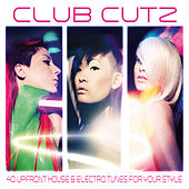 Club Cutz (40 Upfront House & Electro Tunes For Your Style) von Various Artists