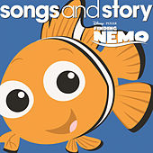 Songs and Story: Finding Nemo by Various Artists