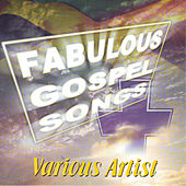 Fabulous Gospel Songs by Various Artists