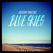 Blue Skies - Single by Joseph Vincent