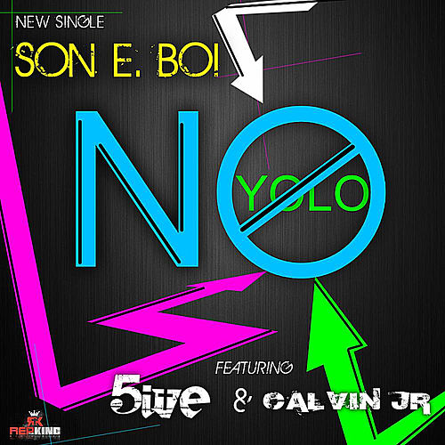 'No Yolo' (feat. 5ive & Calvin Jr.) by Son E. Boi