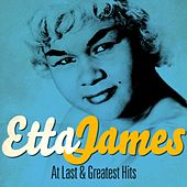 Etta James - At Last and Greatest Hits (Remastered) by Etta James