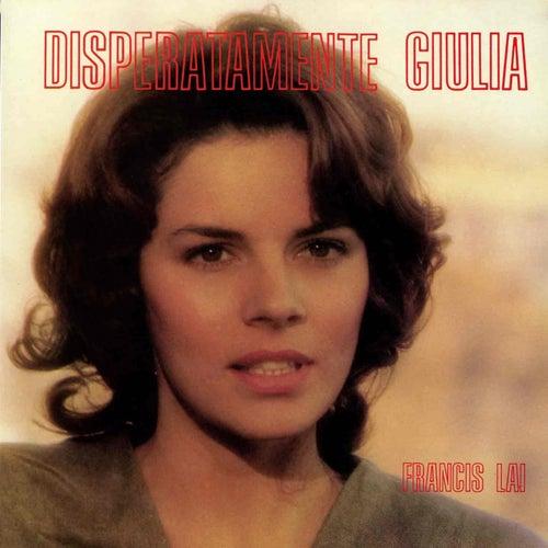 Disperatamente Giulia by Francis Lai