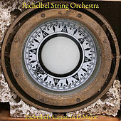 Pachelbel's Canon in D Major by Pachelbel String Orchestra